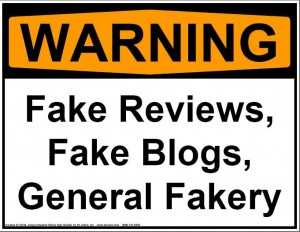 Warning: Fake Reviews, Fake Blogs, General Fakery